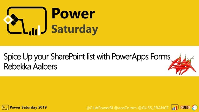 @ClubPowerBI @aosComm @GUSS_FRANCEPower Saturday 2019 Power Saturday Spice Up your SharePoint list with PowerApps Forms Re...