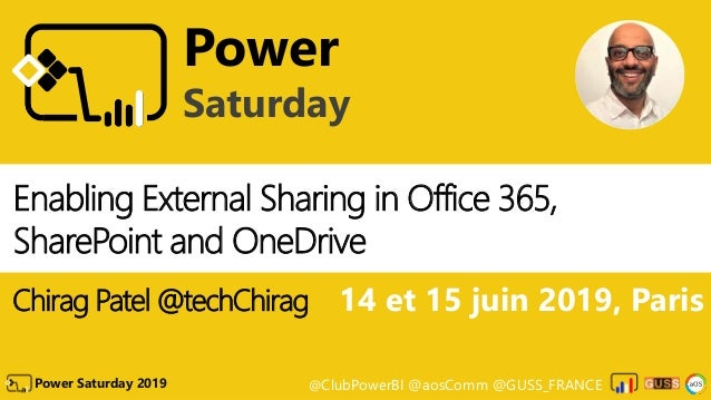 @ClubPowerBI @aosComm @GUSS_FRANCEPower Saturday 2019 Power Saturday Enabling External Sharing in Office 365, SharePoint a...