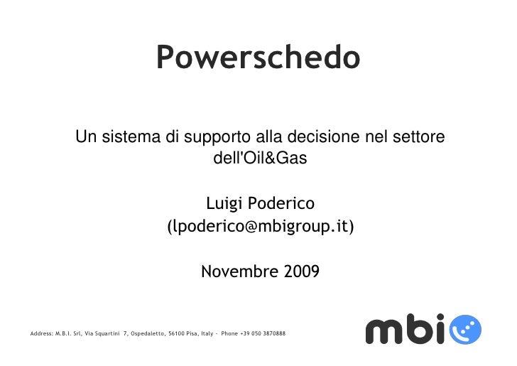 Powerschedo                  Un sistema di supporto alla decisione nel settore                        Presentazione di    ...