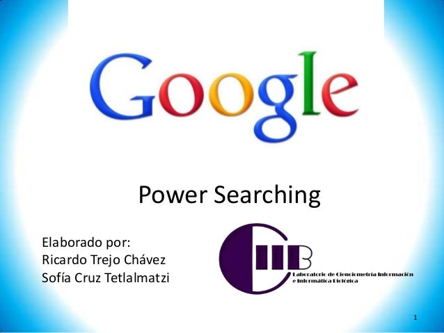 Power SearchingElaborado por:Ricardo Trejo ChávezSofía Cruz Tetlalmatzi                                  1