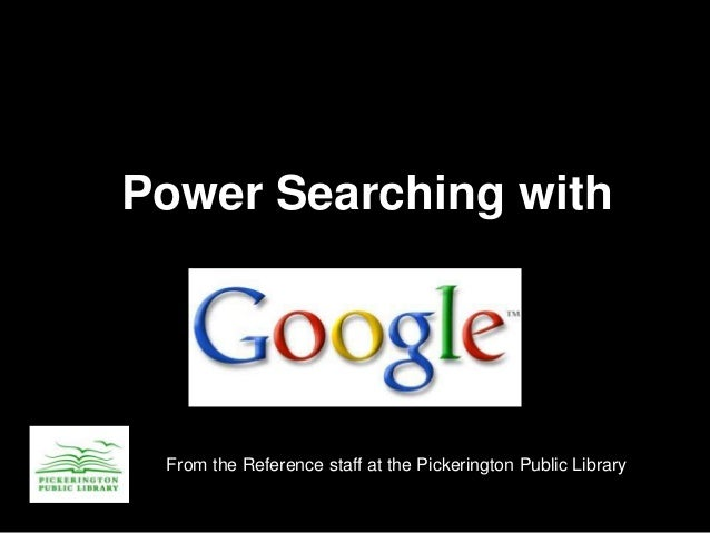 Power Searching with From the Reference staff at the Pickerington Public Library