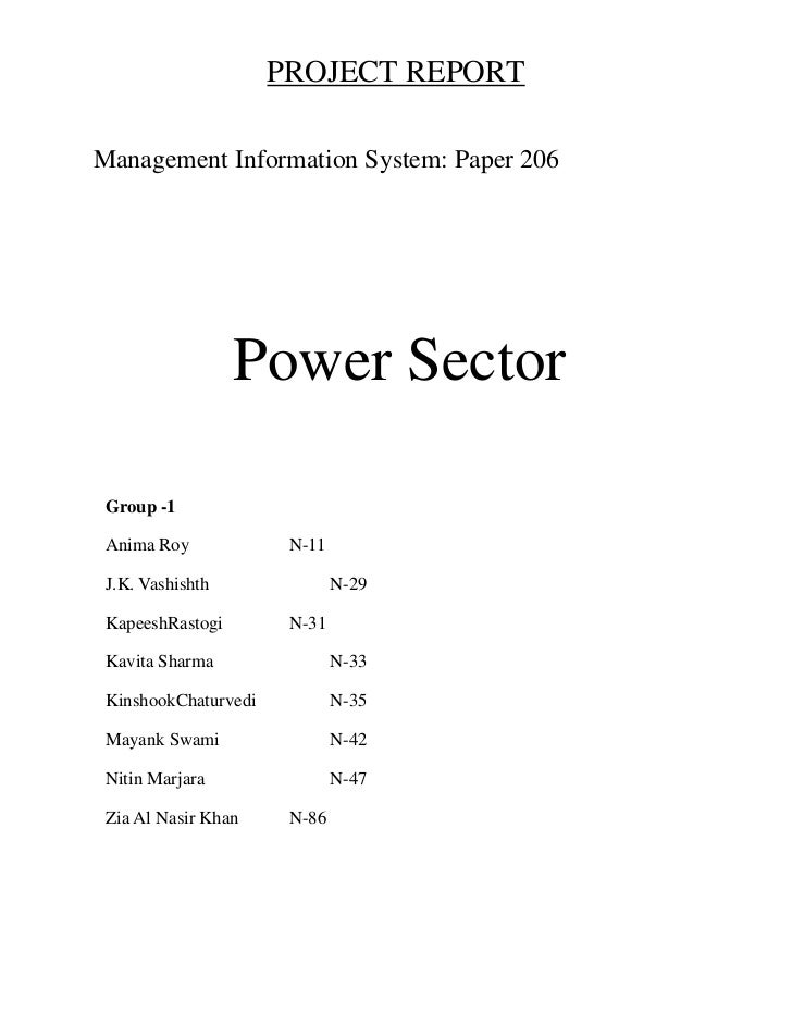 PROJECT REPORT<br />       Management Information System: Paper 206<br />Power Sector<br />Group -1 Anima Roy           N-...