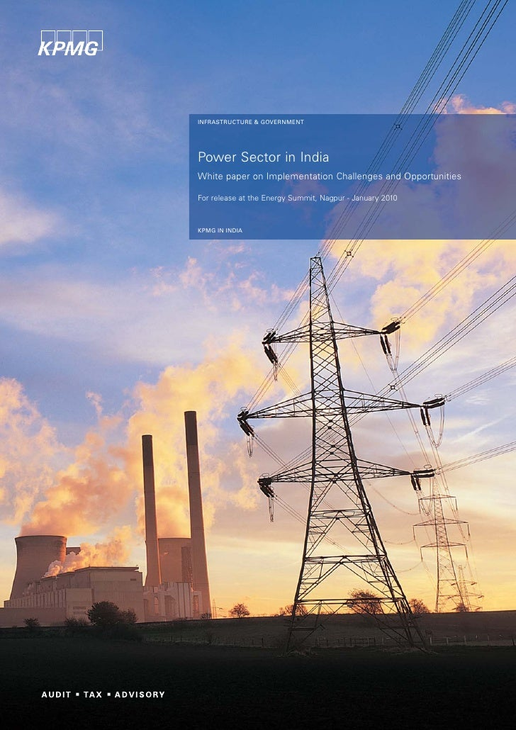 INFRASTRUCTURE & GOVERNMENT     Power Sector in India White paper on Implementation Challenges and Opportunities  For rele...