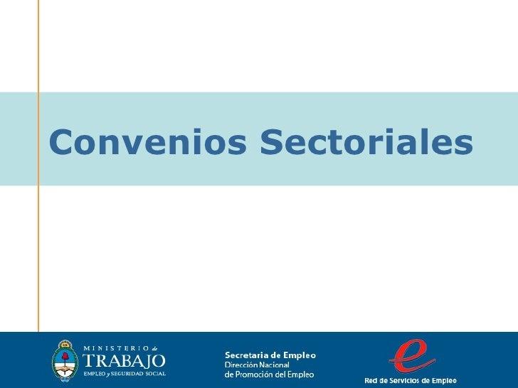 Convenios Sectoriales Secretaria de Empleo Dirección Nacional  de Promoción del Empleo