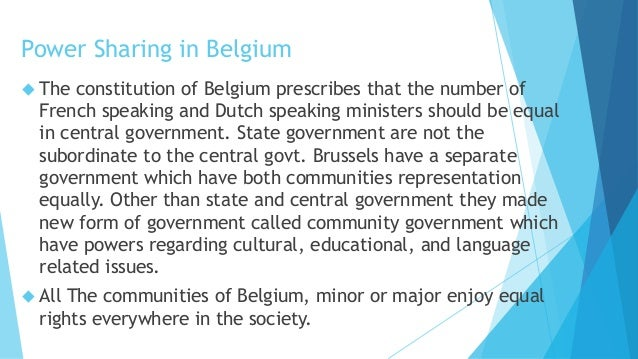 comparison of power sharing between sri lanka and belgium How did the sri lankan and the belgium government try to solve the ethnic problem or explain any two important differences between the power sharing model accepted by belgium and sri lanka [cbse 2013] ans (i) the belgium leaders tried to solve the ethnic problem by respecting the feelings and.