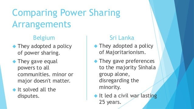 comparison between power sharing in sri lanka and belgium Difference between belgium & sri lanka ask questions, doubts, problems and we will help you.