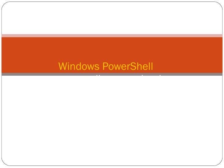 Windows PowerShell  une nouvelle approche de l'administration des environnements Windows