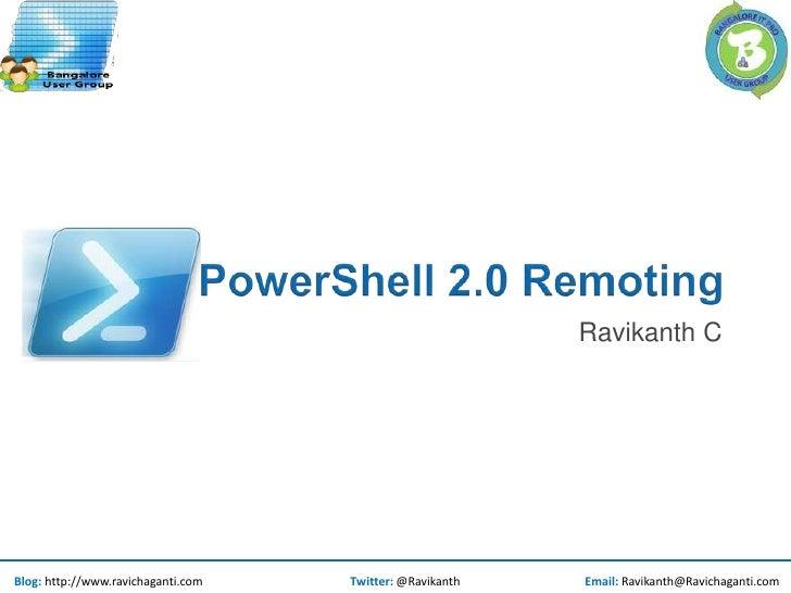 PowerShell 2.0 Remoting<br />Ravikanth C<br />