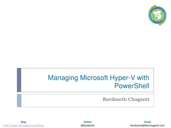 Managing Microsoft Hyper-V with PowerShell<br />Ravikanth Chaganti<br />