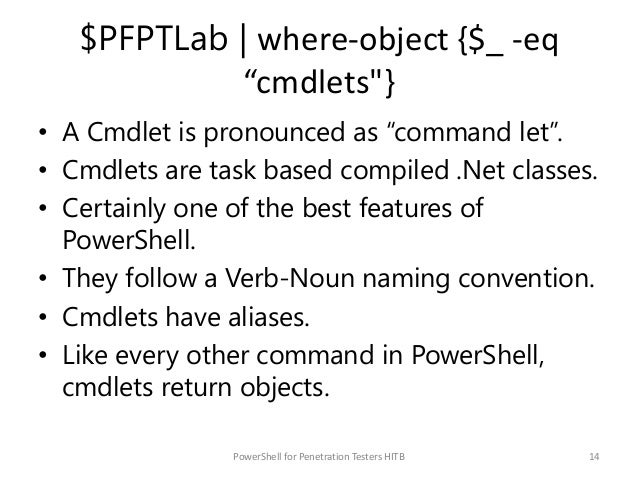 """$PFPTLab   where-object {$_ -eq """"cmdlets""""} • A Cmdlet is pronounced as """"command let"""". • Cmdlets are task based compiled .N..."""