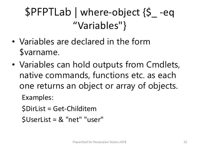 """$PFPTLab   where-object {$_ -eq """"Variables""""} • Variables are declared in the form $varname. • Variables can hold outputs f..."""