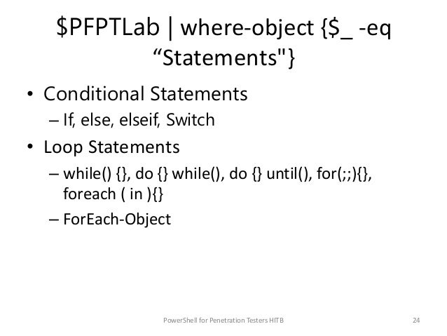 """$PFPTLab   where-object {$_ -eq """"Statements""""} • Conditional Statements – If, else, elseif, Switch • Loop Statements – whil..."""