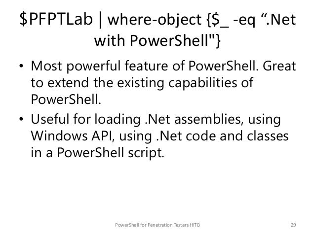 """$PFPTLab   where-object {$_ -eq """".Net with PowerShell""""} • Most powerful feature of PowerShell. Great to extend the existin..."""