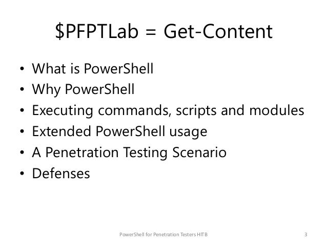 $PFPTLab = Get-Content • What is PowerShell • Why PowerShell • Executing commands, scripts and modules • Extended PowerShe...