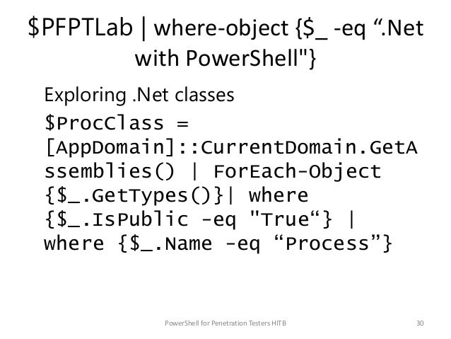 """$PFPTLab   where-object {$_ -eq """".Net with PowerShell""""} Exploring .Net classes $ProcClass = [AppDomain]::CurrentDomain.Get..."""