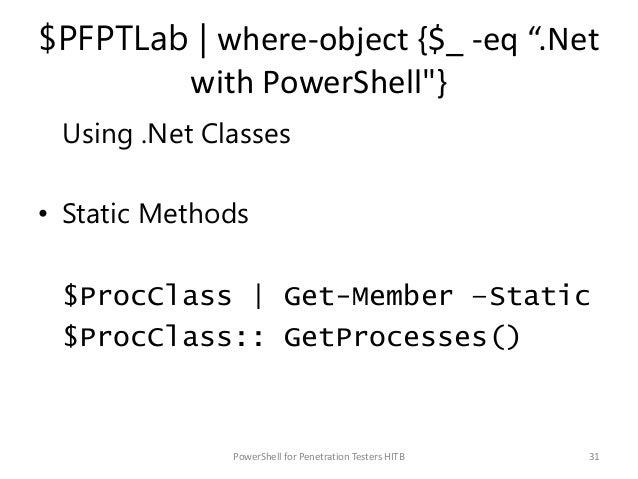 "$PFPTLab   where-object {$_ -eq "".Net with PowerShell""} Using .Net Classes • Static Methods $ProcClass   Get-Member –Stati..."
