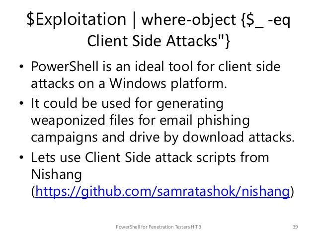 """$Exploitation   where-object {$_ -eq Client Side Attacks""""} • PowerShell is an ideal tool for client side attacks on a Wind..."""