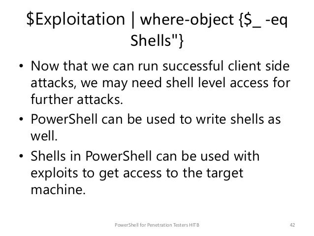 """$Exploitation   where-object {$_ -eq Shells""""} • Now that we can run successful client side attacks, we may need shell leve..."""