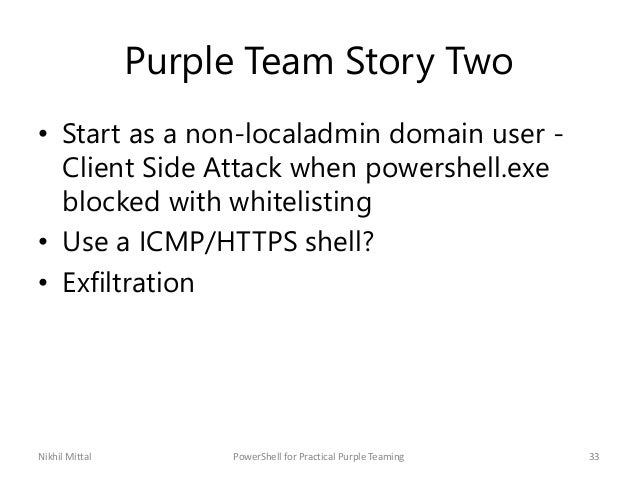 Purple Team Story Two • Start as a non-localadmin domain user - Client Side Attack when powershell.exe blocked with whitel...