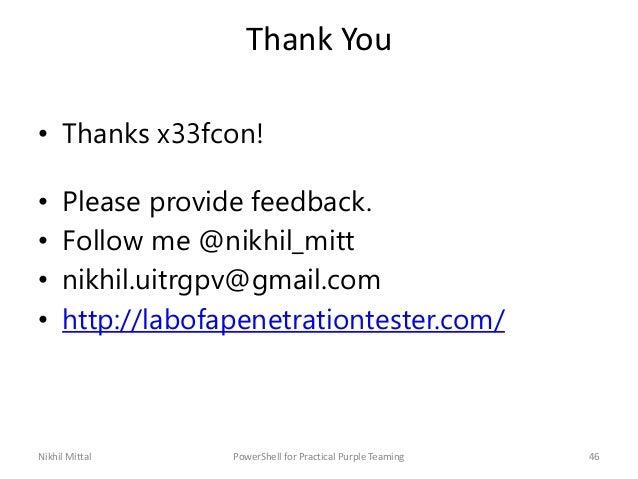 Thank You • Thanks x33fcon! • Please provide feedback. • Follow me @nikhil_mitt • nikhil.uitrgpv@gmail.com • http://labofa...