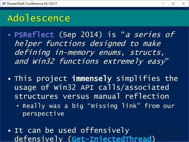 """• PSReflect (Sep 2014) is """"a series of helper functions designed to make defining in-memory enums, structs, and Win32 func..."""