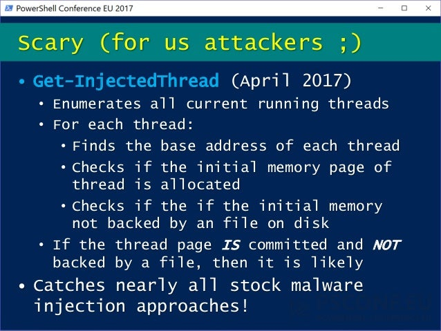 • Get-InjectedThread (April 2017) • Enumerates all current running threads • For each thread: • Finds the base address of ...
