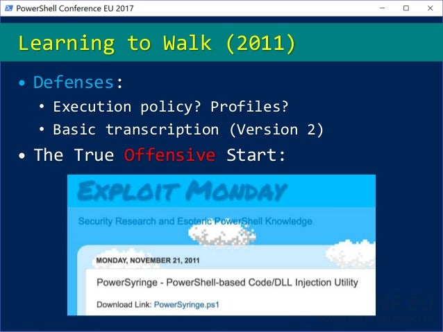Learning to Walk (2011) • Defenses: • Execution policy? Profiles? • Basic transcription (Version 2) • The True Offensive S...