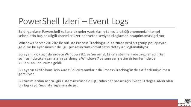 PowerShell İzleri– Event Logs SaldırganlarınPowershellkullanarakneleryaptıklarınıtamolaraköğrenememizintemel sebep...