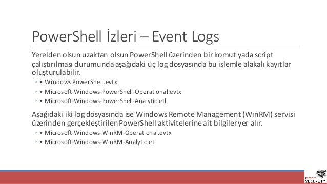 PowerShell İzleri– Event Logs YereldenolsunuzaktanolsunPowerShellüzerindenbirkomutyadascript çalıştırılmasıdurum...