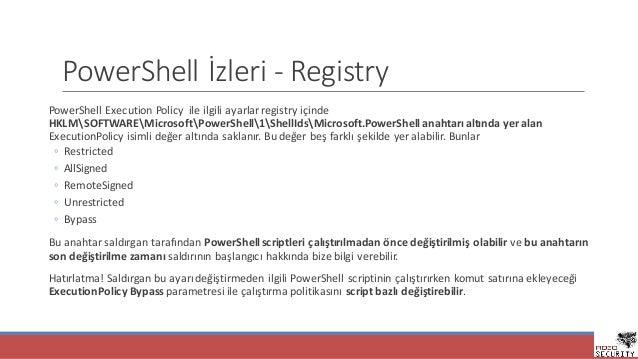 PowerShell İzleri- Registry PowerShell Execution Policy ileilgiliayarlarregistry içinde HKLMSOFTWAREMicrosoftPowerShe...