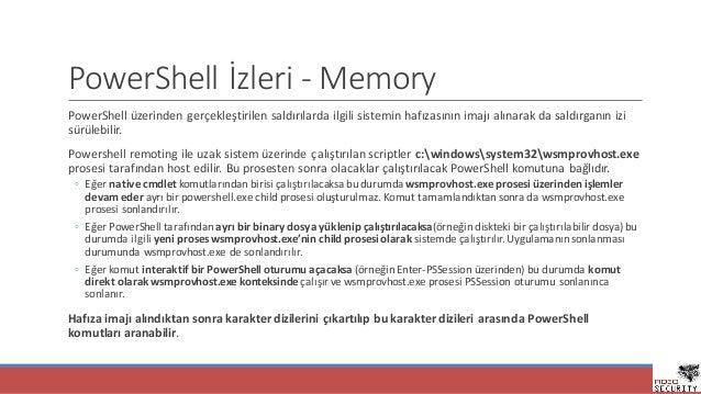 PowerShell İzleri- Memory PowerShell üzerinden gerçekleştirilensaldırılardailgilisisteminhafızasınınimajıalınarak...