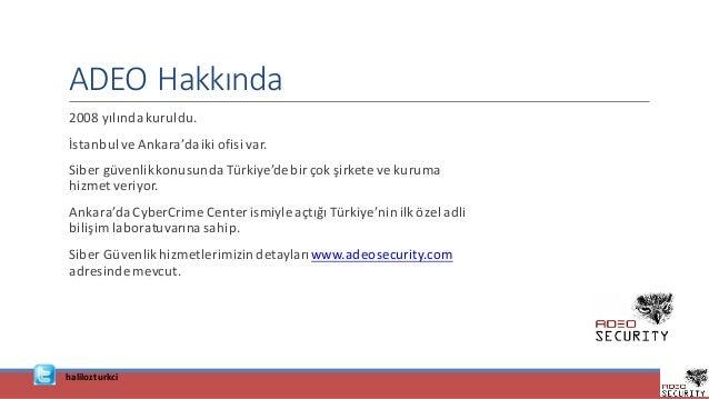ADEOHakkında 2008yılındakuruldu. İstanbulveAnkara'daikiofisivar. SibergüvenlikkonusundaTürkiye'debirçokşirke...