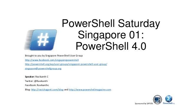 Sponsored by SAPIEN PowerShell Saturday Singapore 01: PowerShell 4.0 Brought to you by Singapore PowerShell User Group htt...