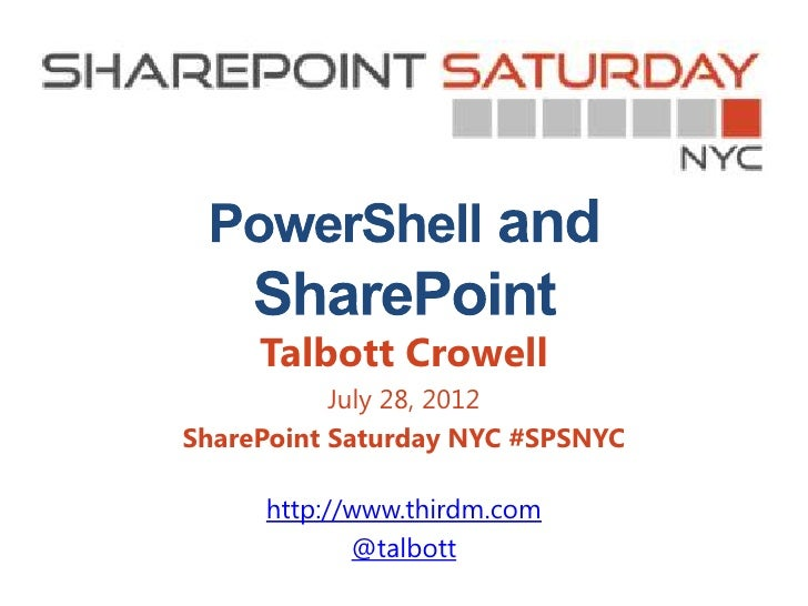 Talbott Crowell           July 28, 2012SharePoint Saturday NYC #SPSNYC     http://www.thirdm.com            @talbott