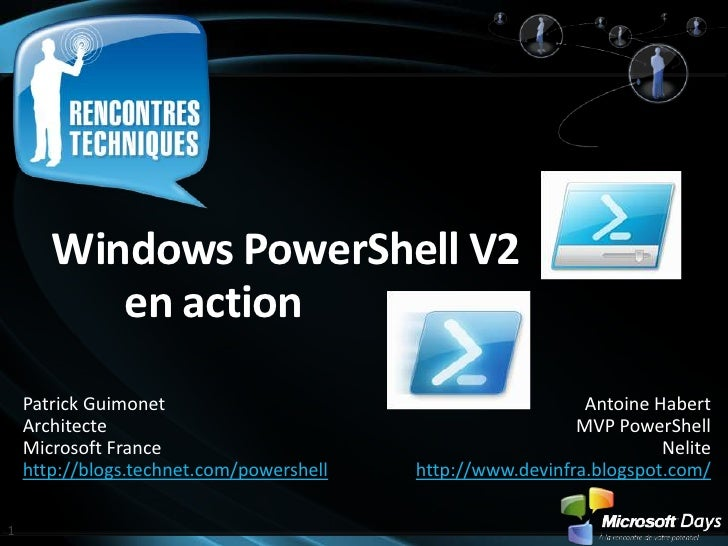 Windows PowerShell V2 en action<br />Patrick Guimonet<br />Architecte<br />Microsoft France<br />http://blogs.technet.com/...