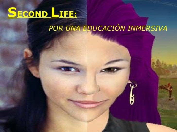 S ECOND  L IFE:   POR UNA EDUCACIÓN INMERSIVA