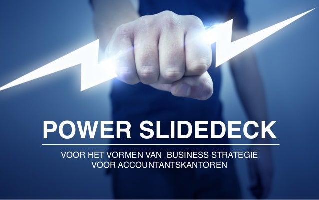 ! VOOR HET VORMEN VAN BUSINESS STRATEGIE VOOR ACCOUNTANTSKANTOREN POWER SLIDEDECK