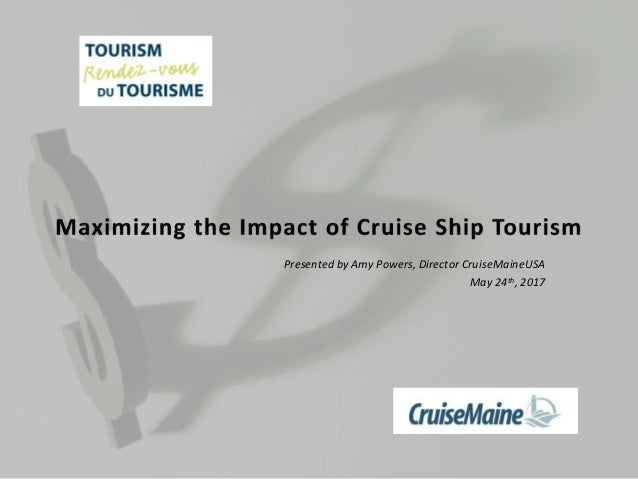 Presented by Amy Powers, Director CruiseMaineUSA May 24th, 2017