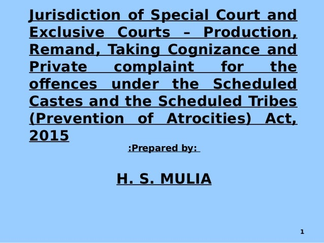 Jurisdiction of Special Court and Exclusive Courts – Production, Remand, Taking Cognizance and Private complaint for the o...