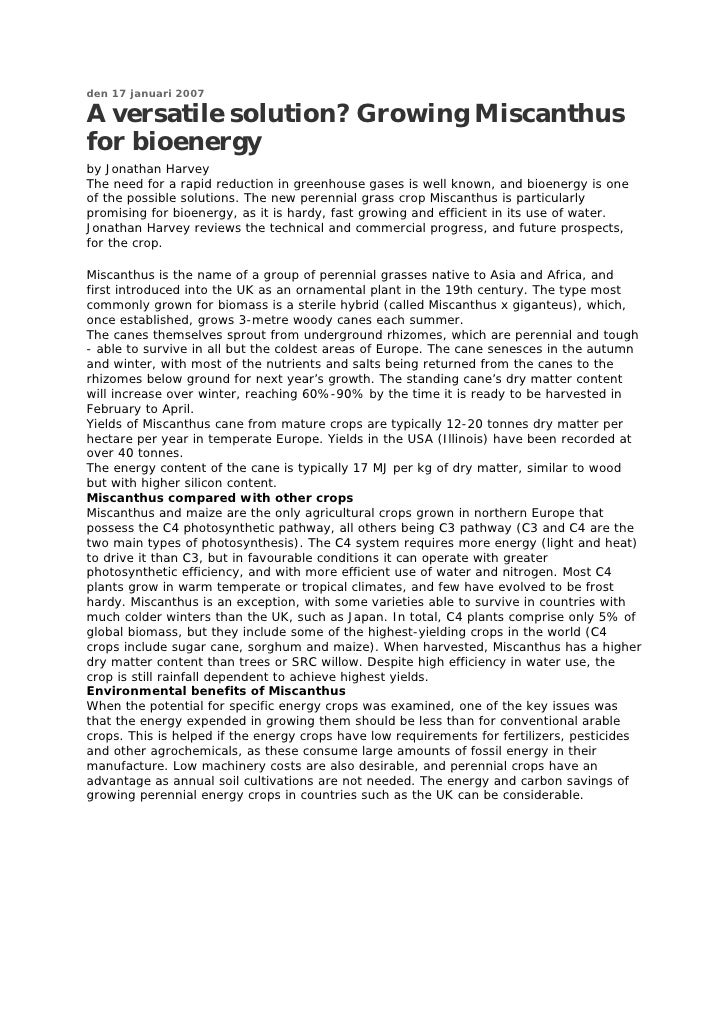 den 17 januari 2007  A versatile solution? Growing Miscanthus for bioenergy by Jonathan Harvey The need for a rapid reduct...