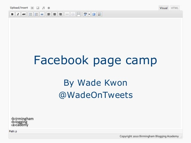 Facebook page camp By Wade Kwon @WadeOnTweets