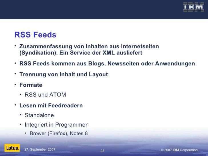 RSS Feeds <ul><li>Zusammenfassung von Inhalten aus Internetseiten (Syndikation). Ein Service der XML ausliefert </li></ul>...