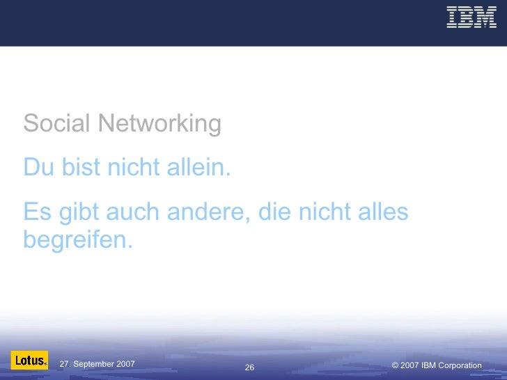 Social Networking Du bist nicht allein. Es gibt auch andere, die nicht alles begreifen.