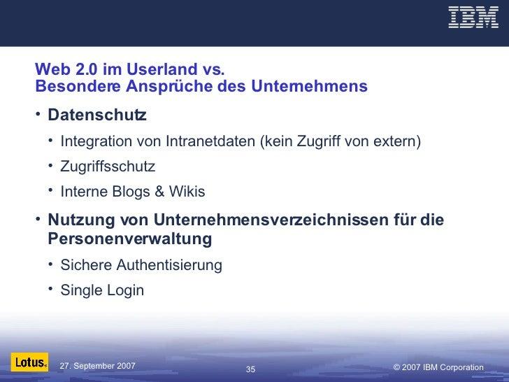 Web 2.0 im Userland vs.  Besondere Ansprüche des Unternehmens <ul><li>Datenschutz </li></ul><ul><ul><li>Integration von In...