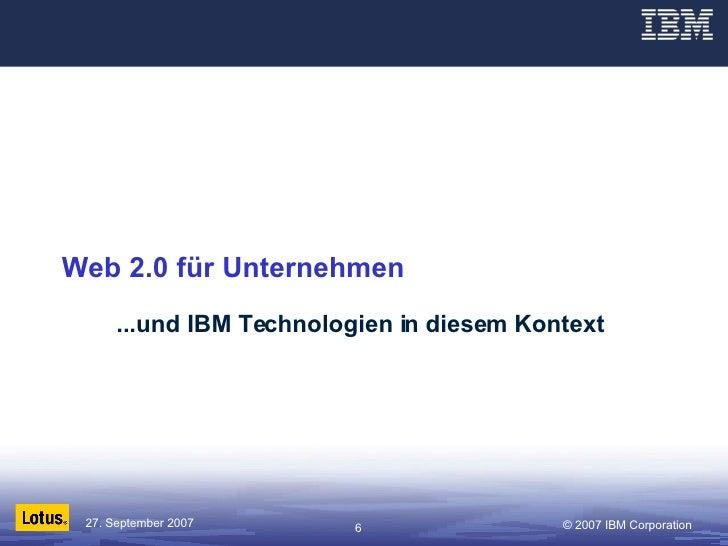 Web 2.0 für Unternehmen ...und IBM Technologien in diesem Kontext