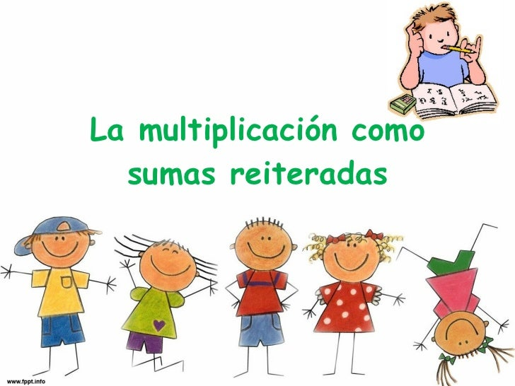 La multiplicación como sumas reiteradas