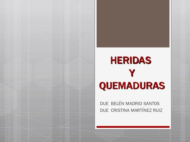 HERIDAS  Y QUEMADURAS DUE  BELÉN MADRID SANTOS DUE  CRISTINA MARTÍNEZ RUIZ